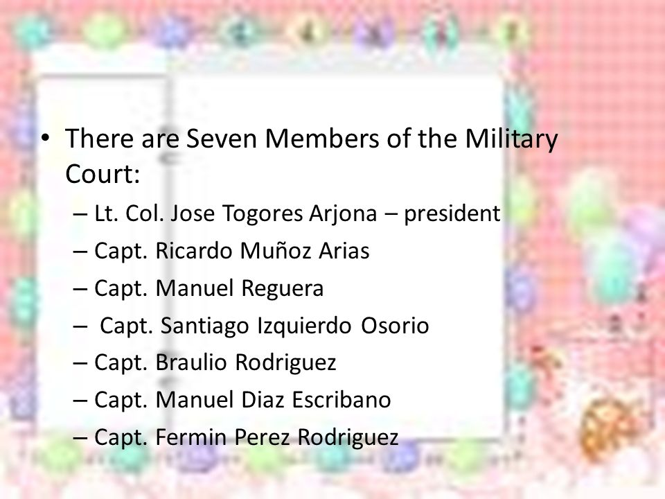 There are Seven Members of the Military Court: