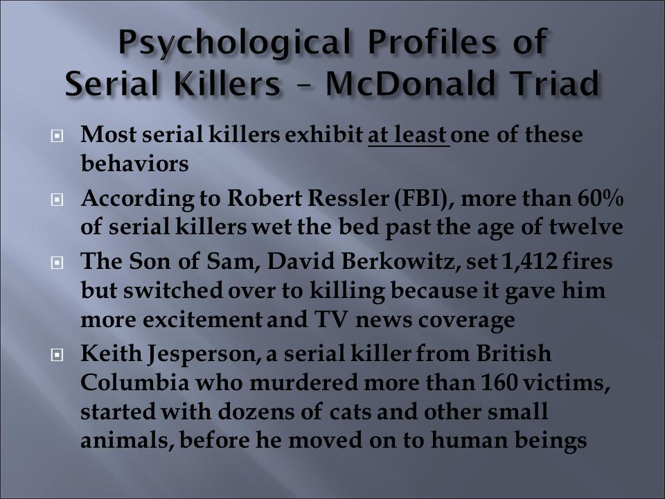 an analysis of the unique characteristics of serial killers This course will provide you with an arsenal of techniques you can use to identify the physical, behavioral, and personality characteristics of offenders who commit the crimes of rape and.