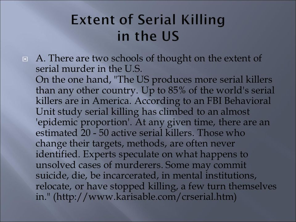 an overview of the behavioral characteristics of serial murderers Early signs of serial killers  these traits and serial killing behavior do not have causality, rather there is a correlation between the two.