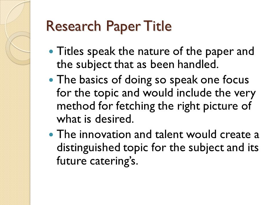 good titles for a research papers Generate a random academic essay title using one of the many given formulas simply give your topic, and enjoy the results.