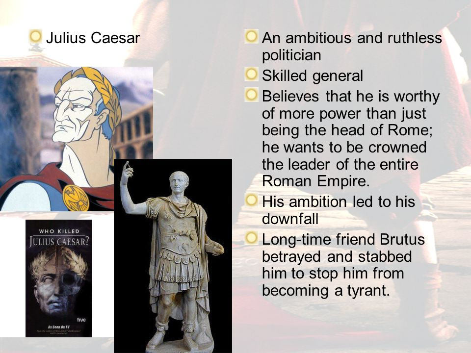 an analysis of julius caesar a man who caused the downfall of the roman empire as a hero Empire, in the other, the murder of caesar and the initiation of  'shakespeare's julius caesar: a tragedy without a hero', ab-  the estrangement was caused by.