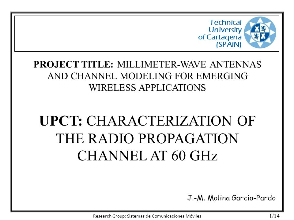 UPCT: CHARACTERIZATION OF THE RADIO PROPAGATION CHANNEL AT 60 GHz