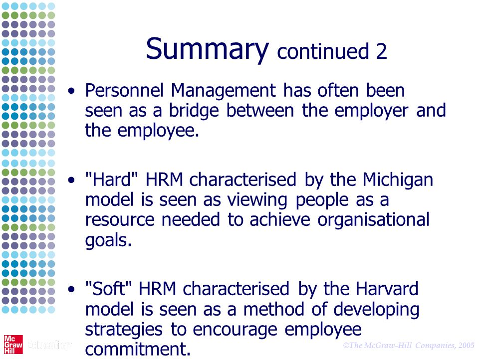 soft and hard hrm models Human resource management (hrm) has frequently been described as a concept with two distinct forms: soft and hard the soft model emphasizes individuals and their self-direction and places commitment, trust, and self-regulated behaviour at the centre of any strategic approach to people.