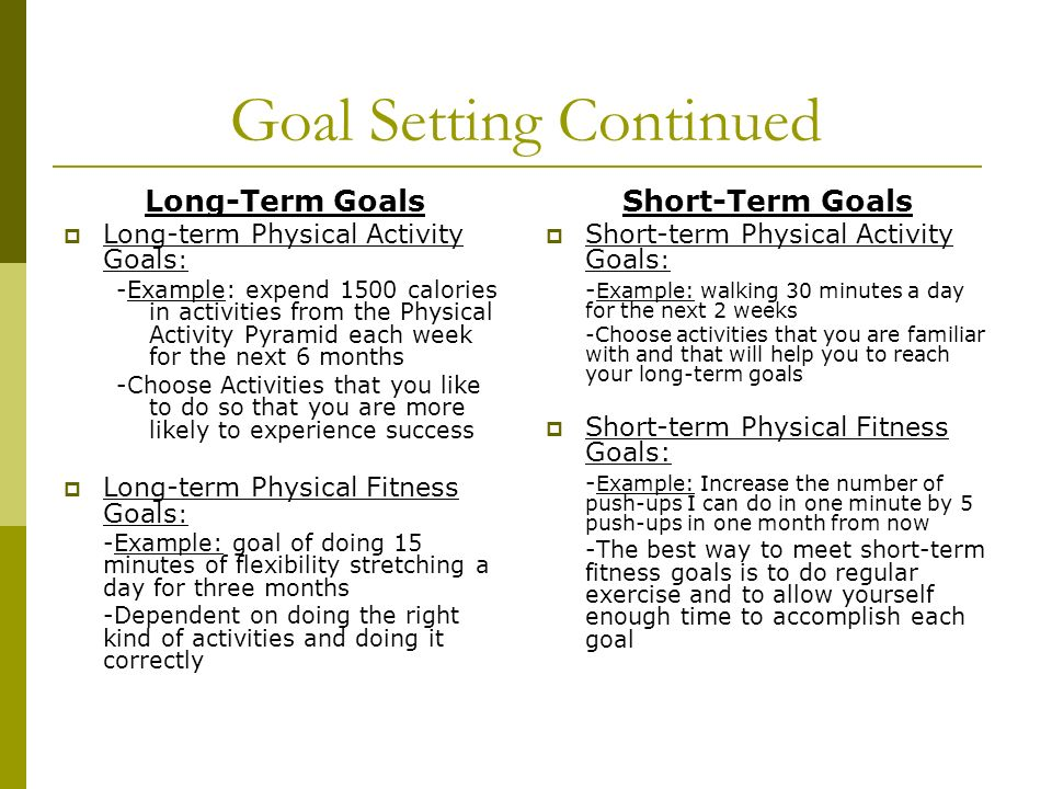 long term goals of an individual Long-term and short-term goals goals that can happen quickly are called short-term goals goals that take a long time to achieve are called long-term goals.