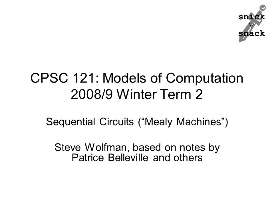 CPSC 121: Models of Computation 2008/9 Winter Term 2