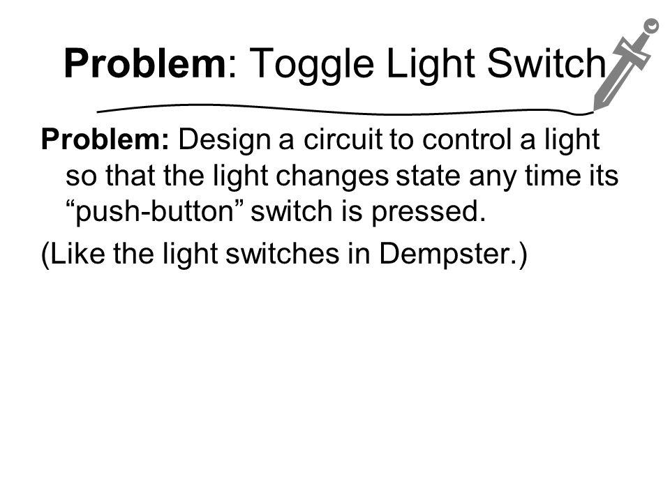 Problem: Toggle Light Switch