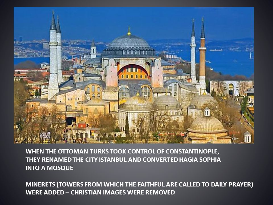 WHEN THE OTTOMAN TURKS TOOK CONTROL OF CONSTANTINOPLE,