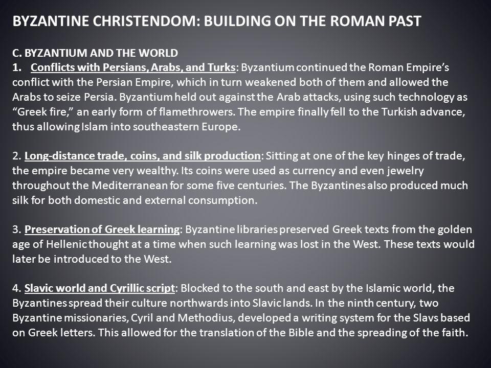 BYZANTINE CHRISTENDOM: BUILDING ON THE ROMAN PAST