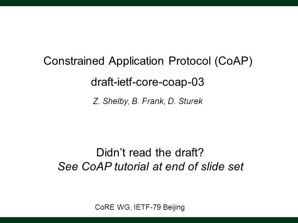 Constrained Application Protocol (CoAP) draft-ietf-core-coap-03