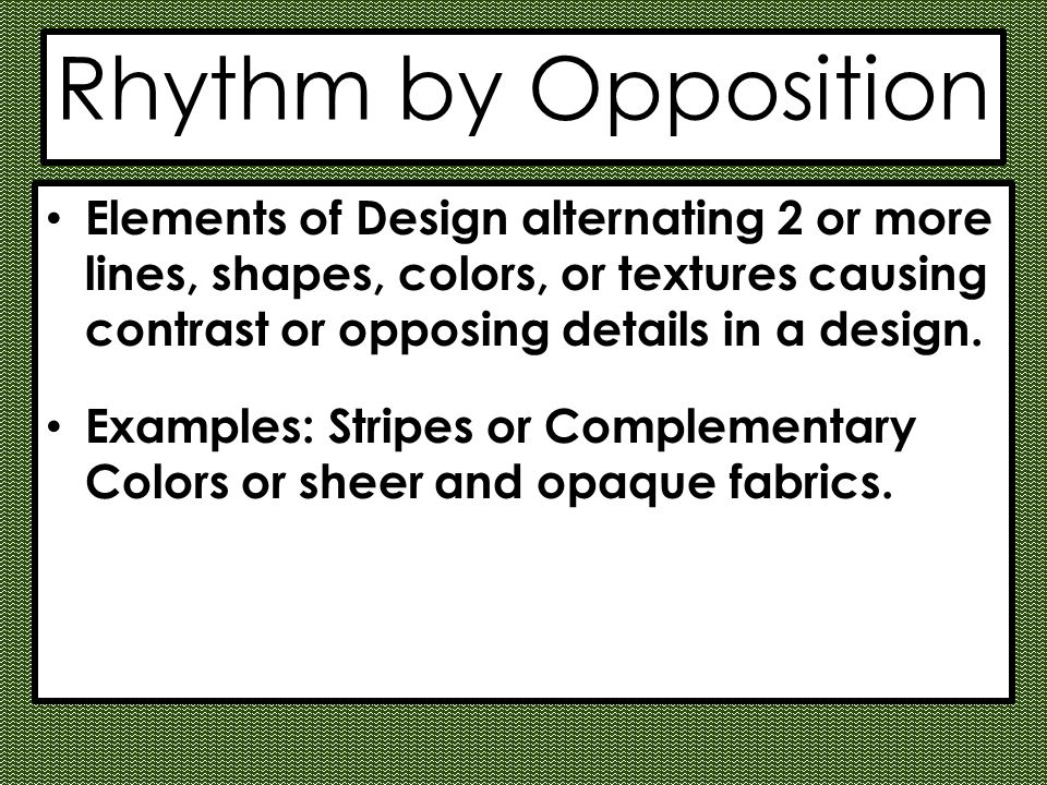 Rhythm By Opposition Elements Of Design Alternating 2 Or More Lines Shapes Colors