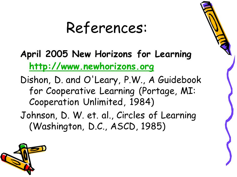 References: April 2005 New Horizons for Learning http://www.newhorizons.org.
