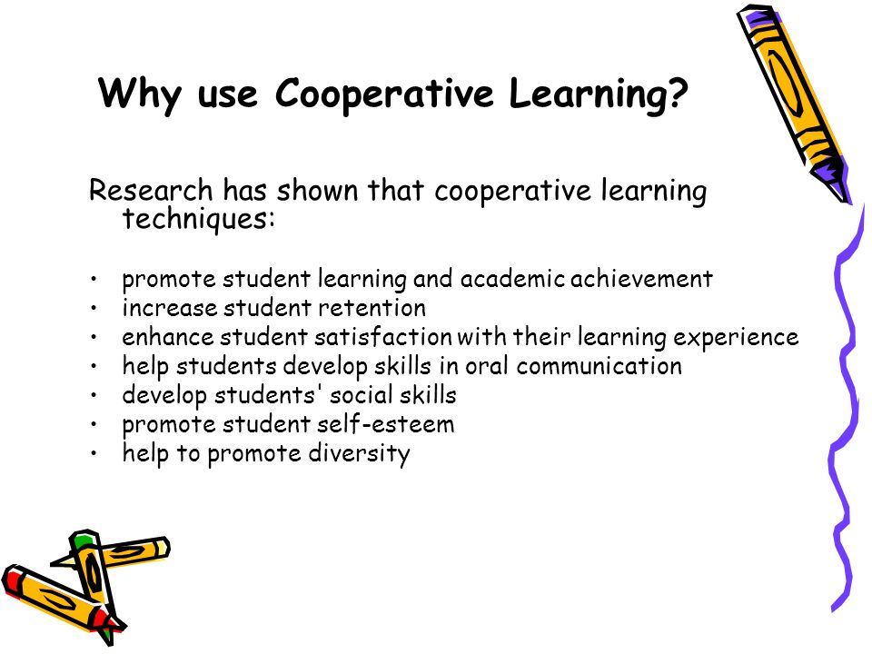 Why use Cooperative Learning