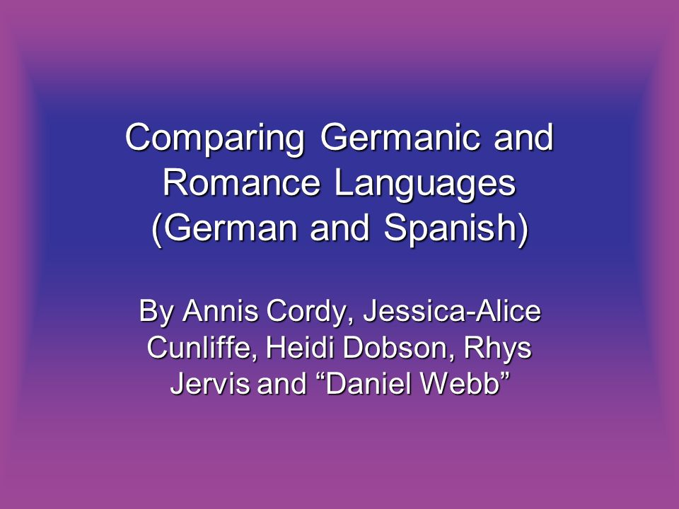Comparing Germanic and Romance Languages (German and Spanish)