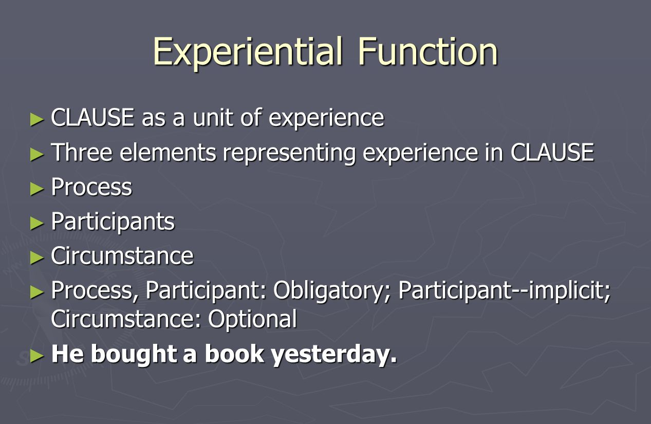 Experiential Function