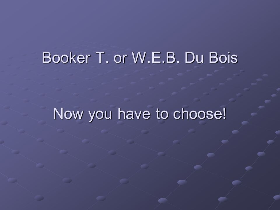 w e b du bois and booker t Web du bois and booker t washington both were instrumental in attempting to improve the social, political, and economic situation of african americans around the turn of the century they .