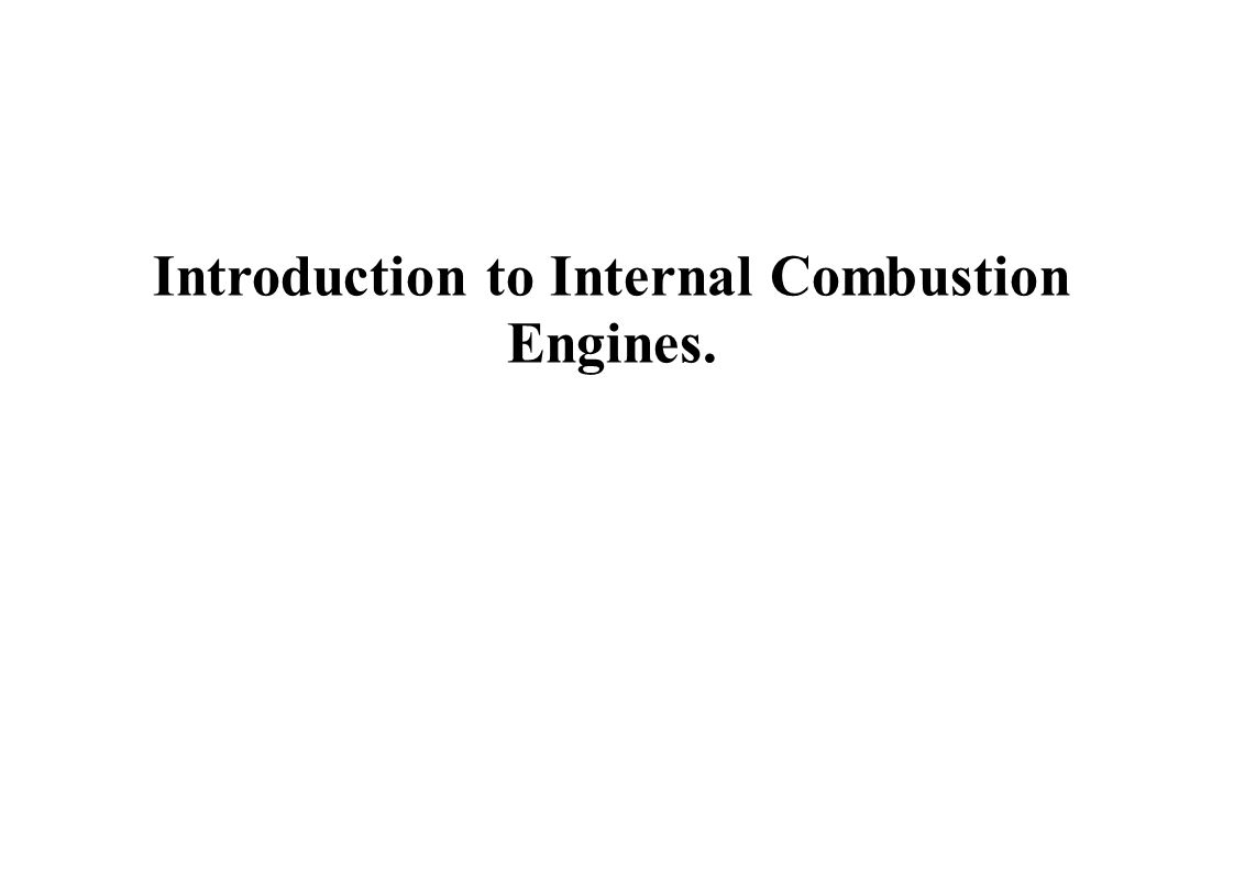 an introduction to the internal combustion engine Energy balance for an internal combustion engine engineering essay  hot engine components introduction  internal combustion engines designed to convert the.