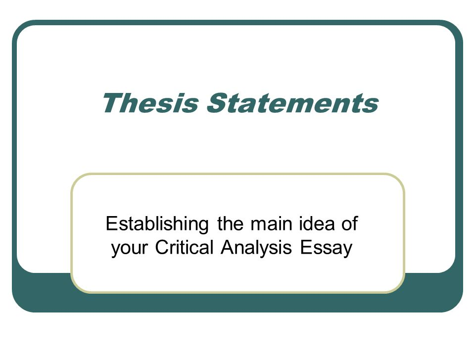 Establishing The Main Idea Of Your Critical Analysis Essay  Ppt  Establishing The Main Idea Of Your Critical Analysis Essay