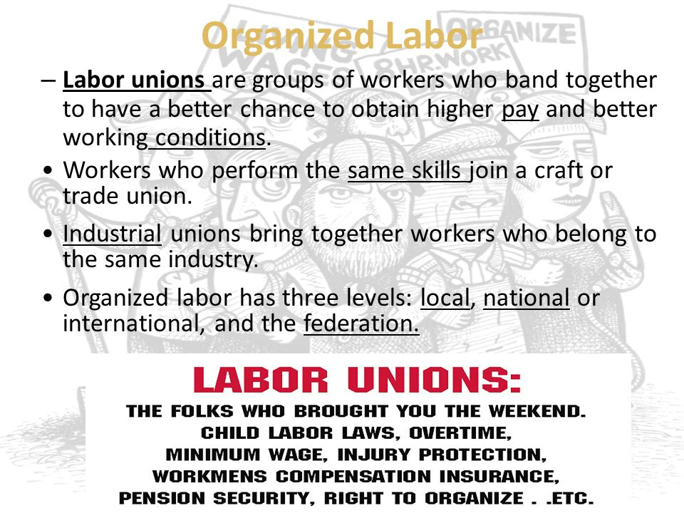 organized labor unions are vital to Organized labor still an important political in addition to the job unions do in the workplace, organized labor has been a major advocate of progressive change in.