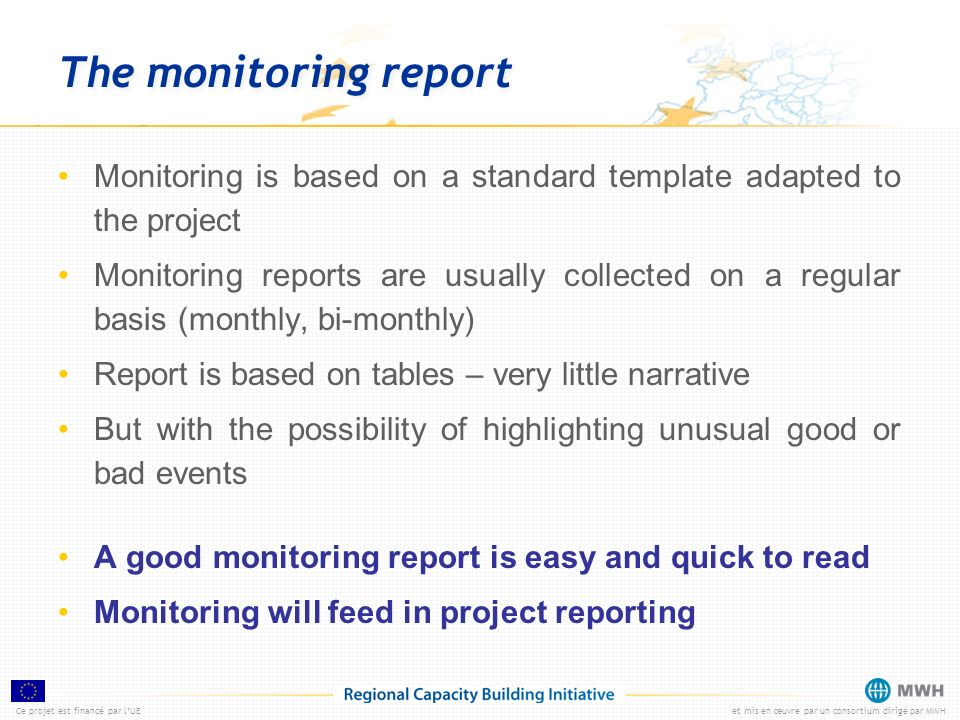 The monitoring reportMonitoring is based on a standard template adapted to the project.