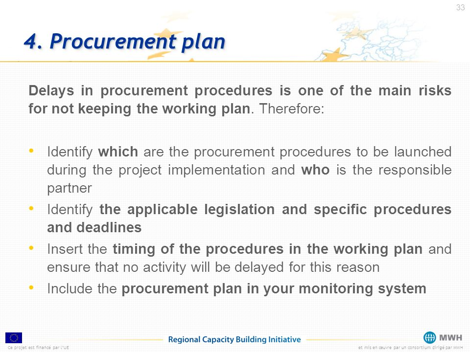 4. Procurement planDelays in procurement procedures is one of the main risks for not keeping the working plan. Therefore: