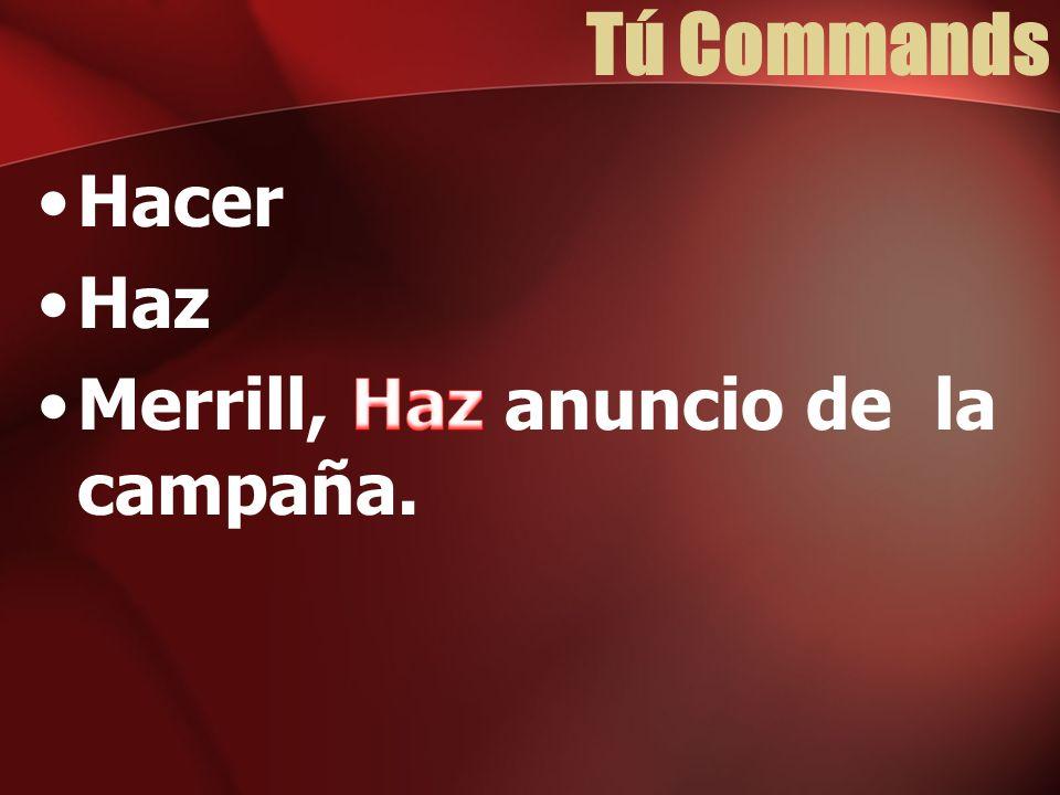 Tú Commands Hacer Haz Merrill, Haz anuncio de la campaña.