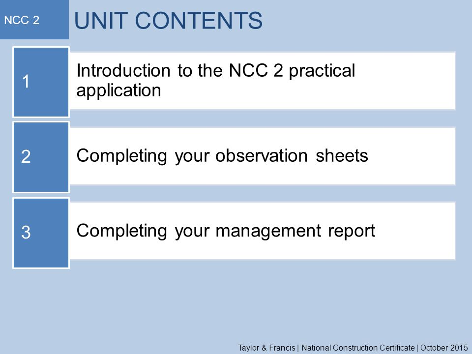 UNIT CONTENTS Introduction To The NCC 2 Practical Application 1