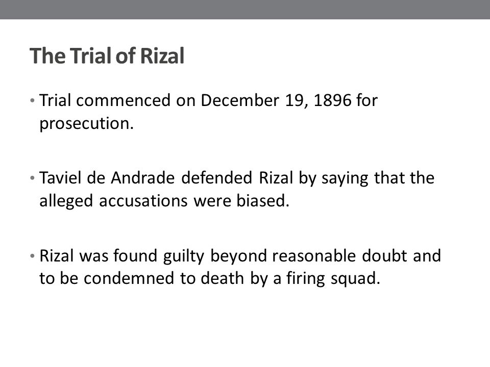 The Trial of Rizal Trial commenced on December 19, 1896 for prosecution.