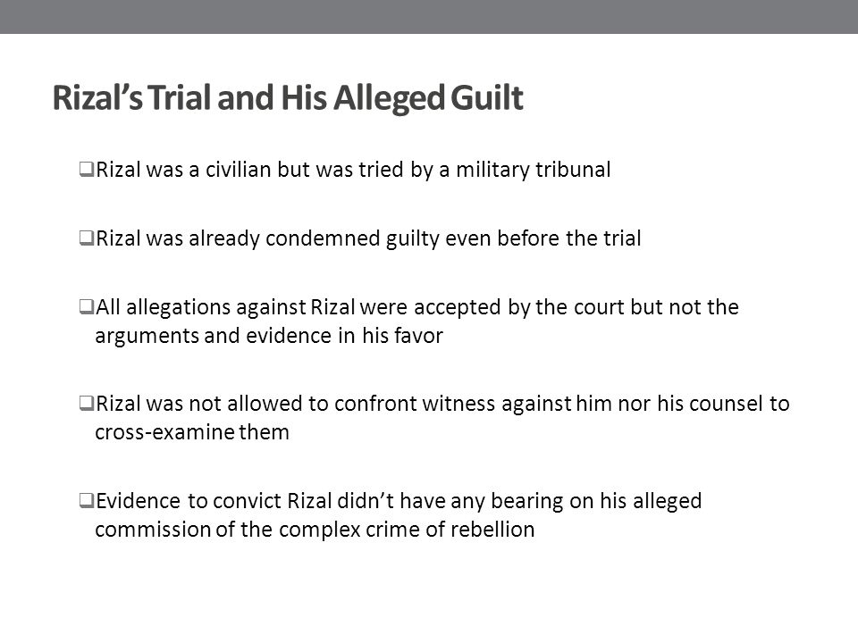 Rizal's Trial and His Alleged Guilt