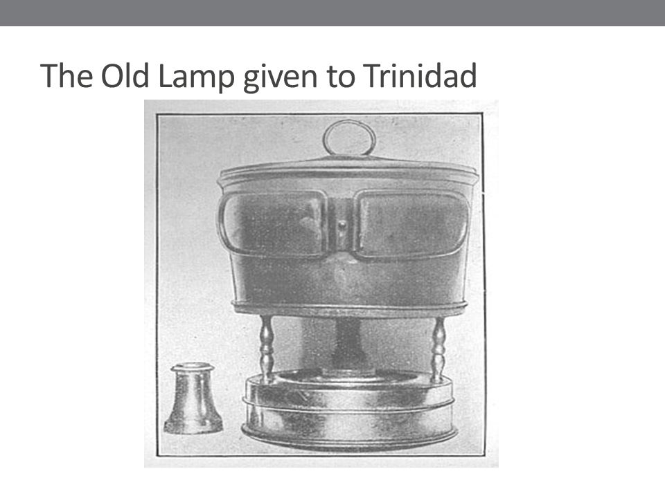 The Old Lamp given to Trinidad