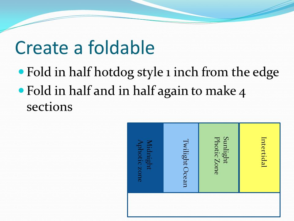 Create a foldable Fold in half hotdog style 1 inch from the edge