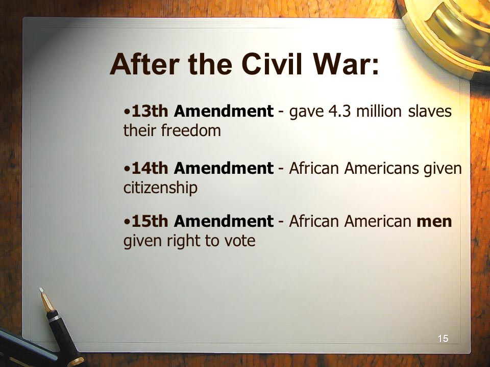 the three amendments created in the american constitution after the civil war Voting amendments in the us one result of the civil war was the addition of three new amendments to the u s constitution: the 13th amendment abolished.