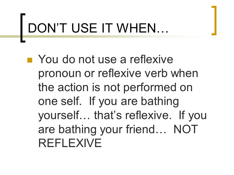 DON'T USE IT WHEN…