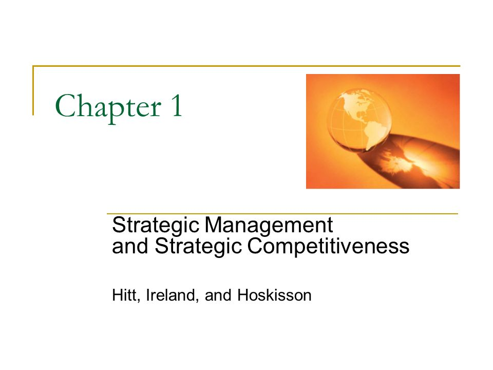 strategic management and strategic competitiveness 2 essay Free essay: strategic management and strategic competitiveness michael a clinton professor gerald r turner business administration capstone- bus 499 jul.