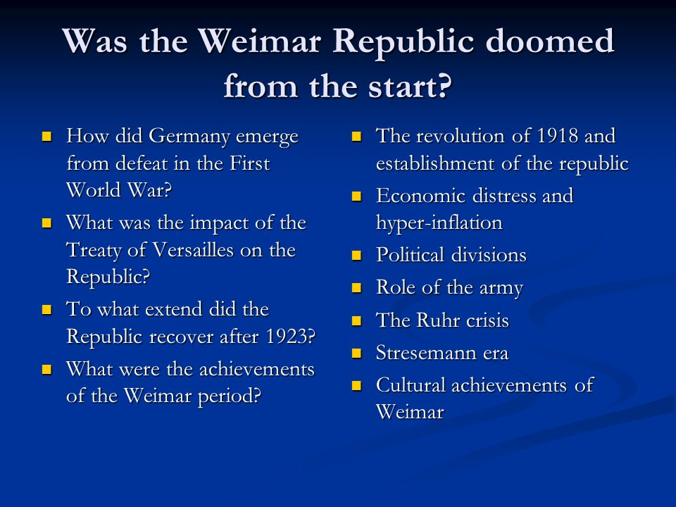 was the weimar republic doomed from the start essay Was the weimar republic doomed from the start term paper while the free essays can give you inspiration for writing, they cannot be used 'as is' because they will.