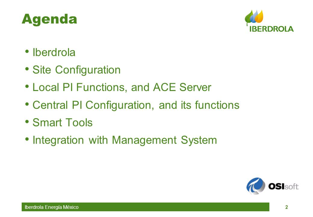 Agenda Iberdrola Site Configuration Local PI Functions, and ACE Server