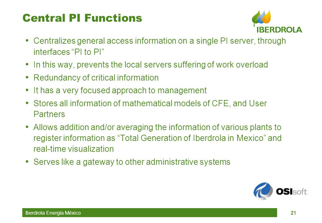 Central PI Functions Centralizes general access information on a single PI server, through interfaces PI to PI