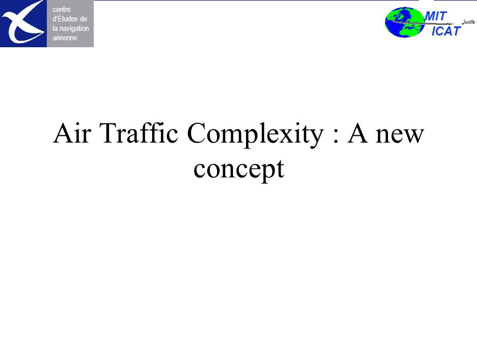 Air Traffic Complexity : A new concept