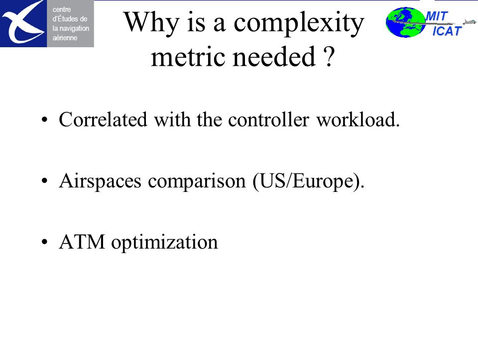 Why is a complexity metric needed