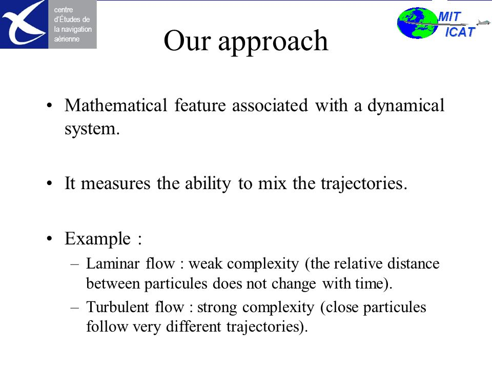 Our approach Mathematical feature associated with a dynamical system.