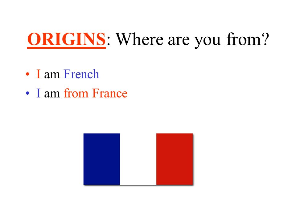 ORIGINS: Where are you from