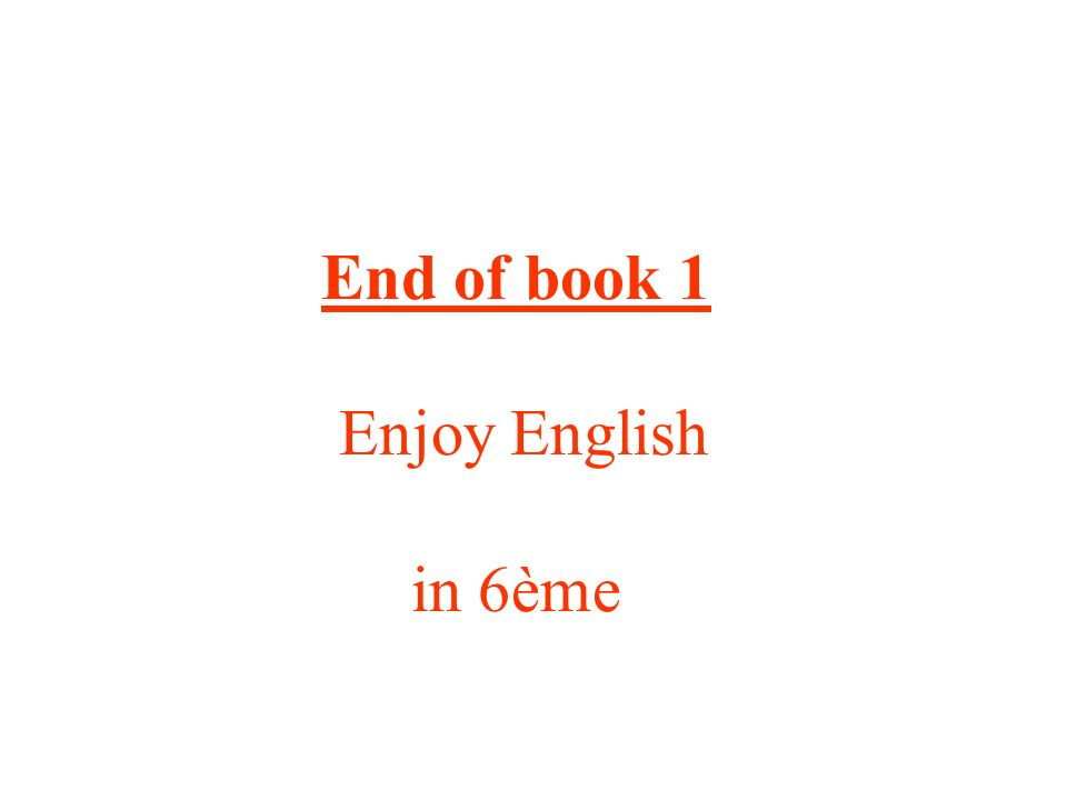 End of book 1 Enjoy English in 6ème