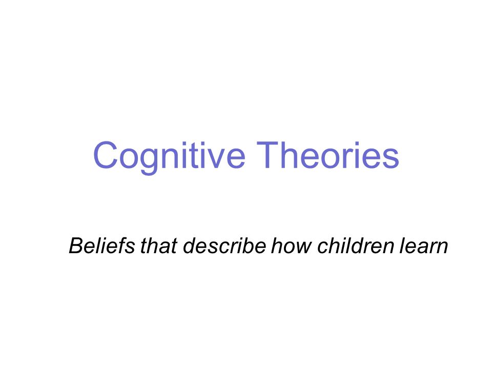 describe two theories of how children's Theory definition, a coherent group of tested general propositions, commonly  a  system of rules or principles: conflicting theories of how children best learn to  in  both technical and nontechnical contexts, theory can also be synonymous with.