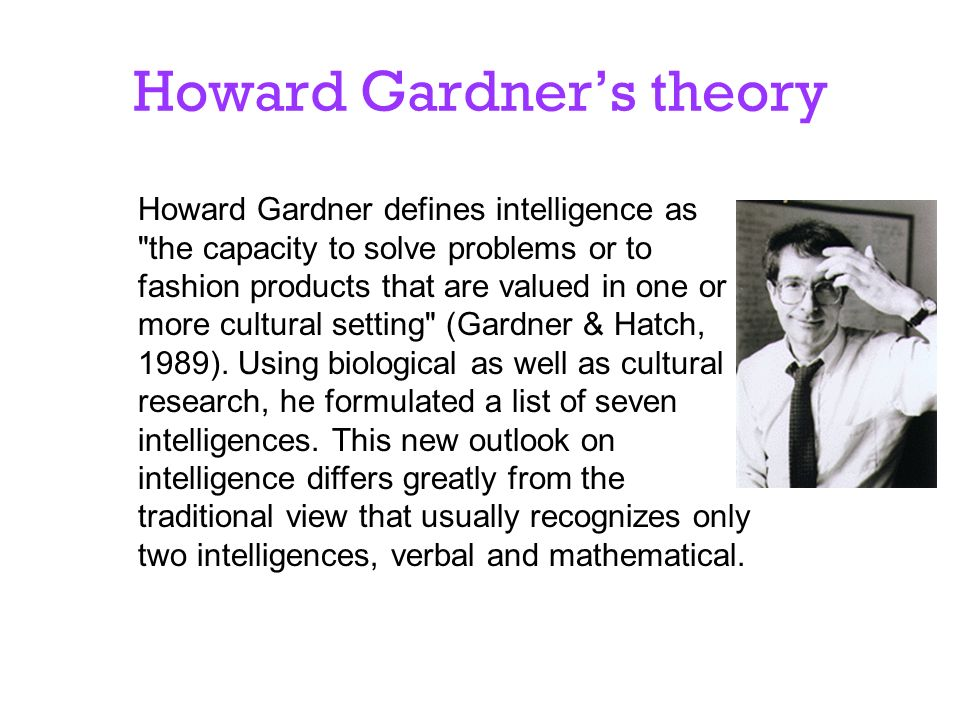 an analysis of biological issues in the theory of multiple intelligence by howard gardner The theory of multiple intelligences what began as a theory of intelligence gardner's multiple intelligences intelligence.