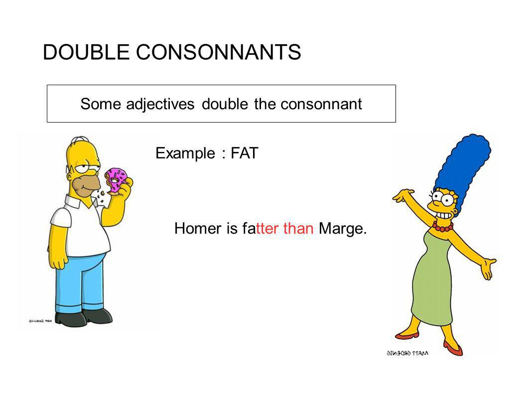 Some adjectives double the consonnant