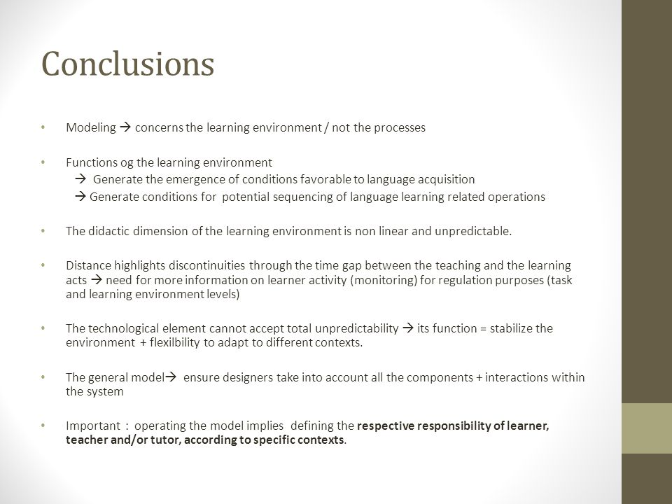 Conclusions Modeling  concerns the learning environment / not the processes. Functions og the learning environment.