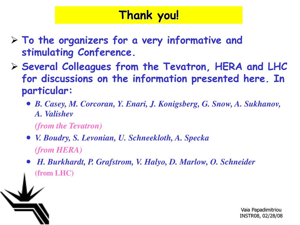 Thank you! To the organizers for a very informative and stimulating Conference.