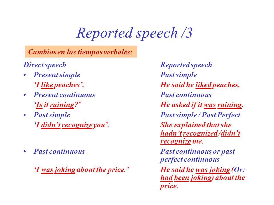 Reported speech /3 Cambios en los tiempos verbales:
