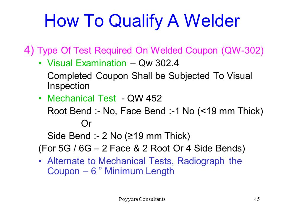 How To Qualify A Welder 4) Type Of Test Required On Welded Coupon (QW-302) Visual Examination – Qw 302.4.