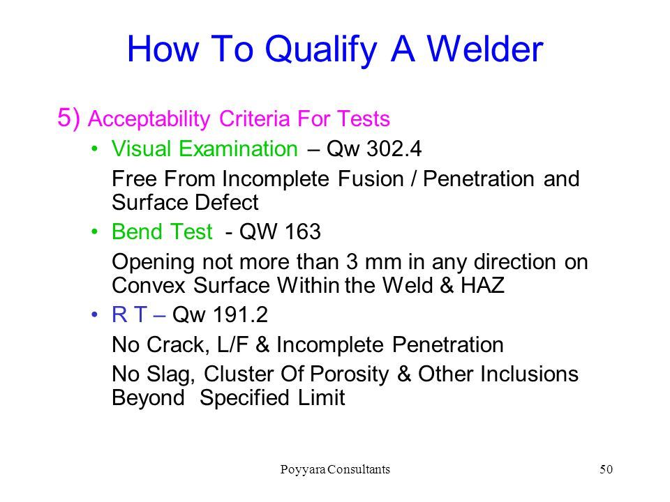 How To Qualify A Welder 5) Acceptability Criteria For Tests