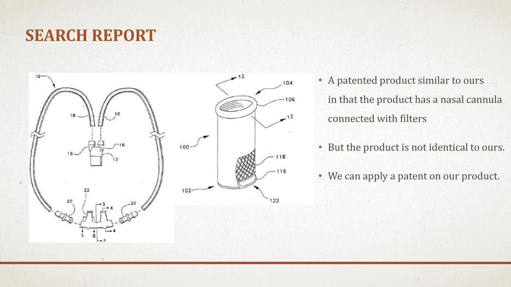 search report A patented product similar to ours in that the product has a nasal cannula connected with filters.